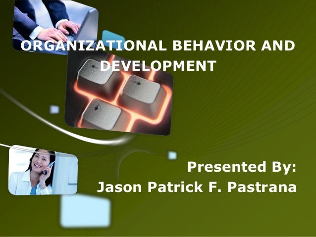 development of organizational behavior As applied to group development, group dynamics is concerned with why and how  sp essentials of organizational behavior upper saddle river, nj.