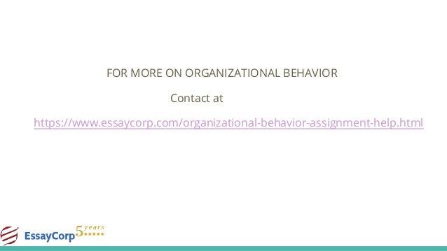 organizational behavior assignment help organizational behavior topi  16 for more on organizational behavior