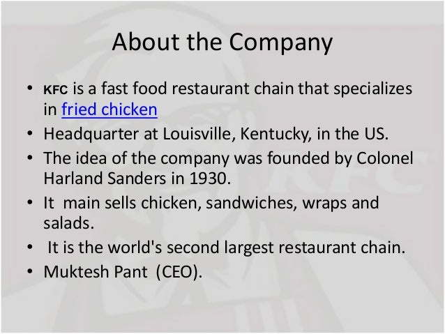 kfc organizational behavior Kentucky fried chicken (kfc) let use kfc as a example to explain how organizational culture influence strategy in actionkfc is one of successful fast-food restaurant and famous all over the world normally, kfc only provide fries chicken with chips to customers, however what they did in china really help them to occupy market in this country.