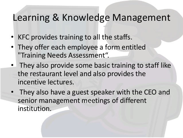 kfc organisation culture Determining how to motivate and train our workforce is the organizational need   limited efforts had been made to improve the culture within kfc restaurants,.