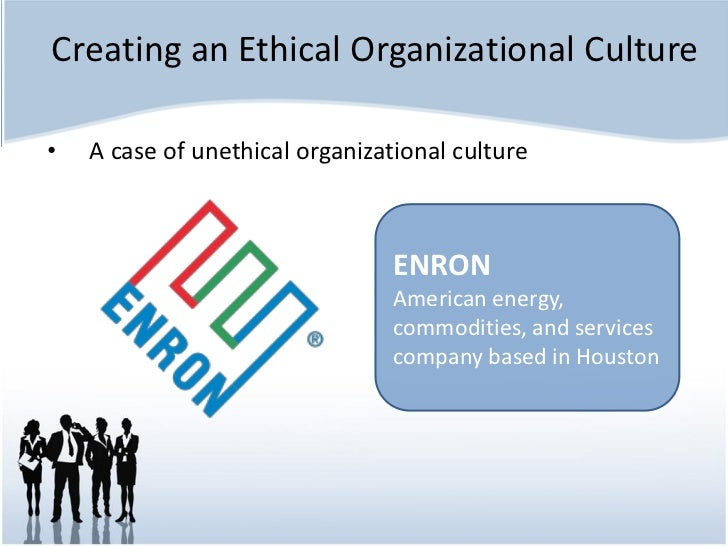 The company culture of enron management essay