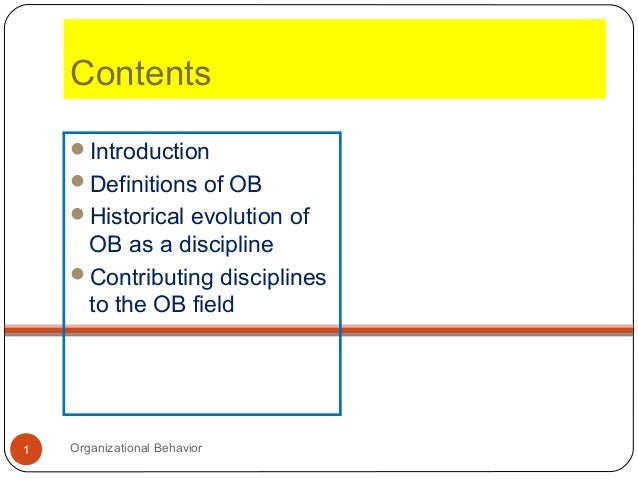 ContentsIntroductionDefinitions of OBHistorical evolution ofOB as a disciplineContributing disciplinesto the OB field1...