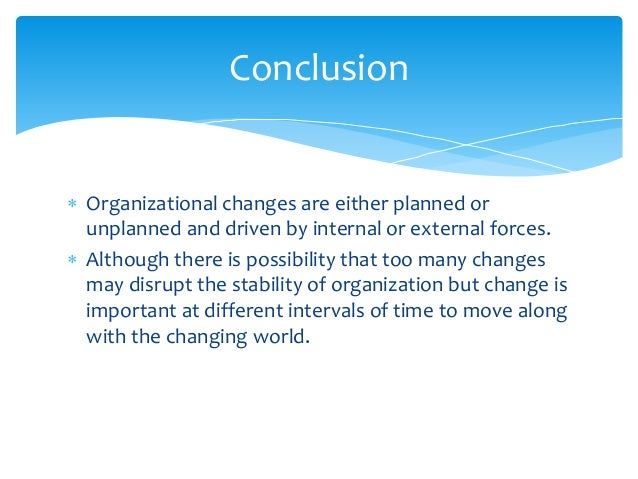 organizational change final Read chapter 1 organizational change and redesign:  the final factor driving organizational change discussed in this chapter is shifts in the structure of the us.