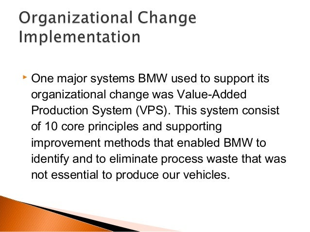 bmw organizational change How samsung electronics' organizational structure and culture affect its  demand%of%innovation,%an%organization%mustbe%more%quickly%responsive%to%the%change%.