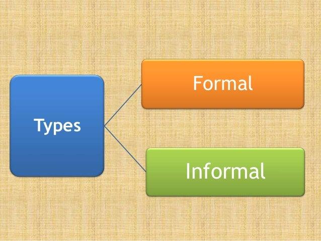 Types Formal Informal
