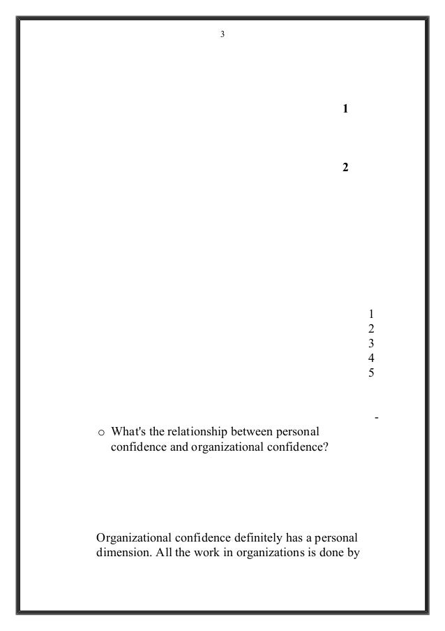 1 2 1 2 3 4 5 - o What's the relationship between personal confidence and organizational confidence? Organizational confid...