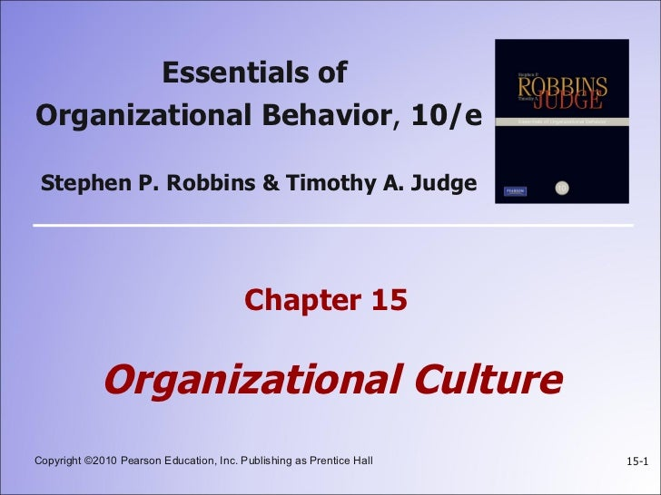 Organizational culture 1 728gcb1321303240 chapter 15 organizational culture essentials of organizational behavior 10e stephen p robbins toneelgroepblik Images