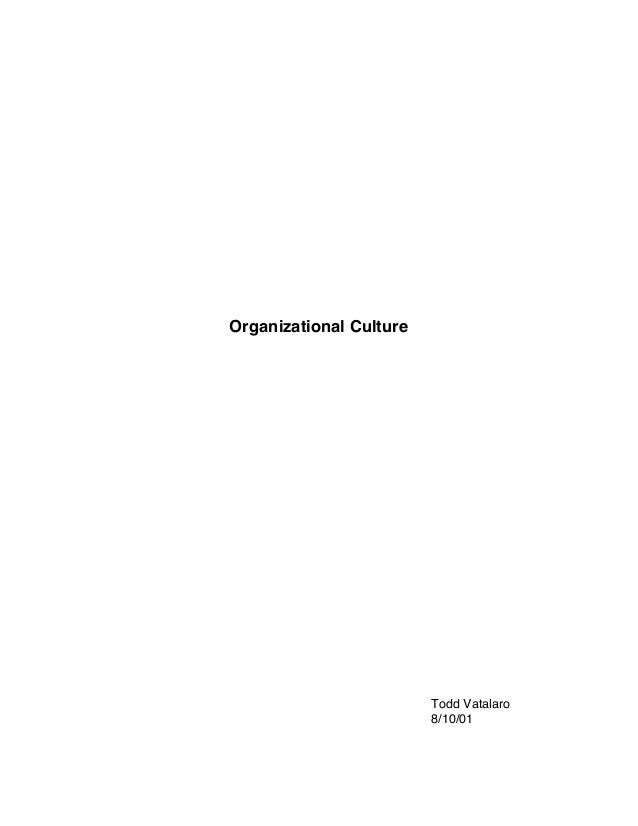 Organizational Culture Todd Vatalaro 8/10/01
