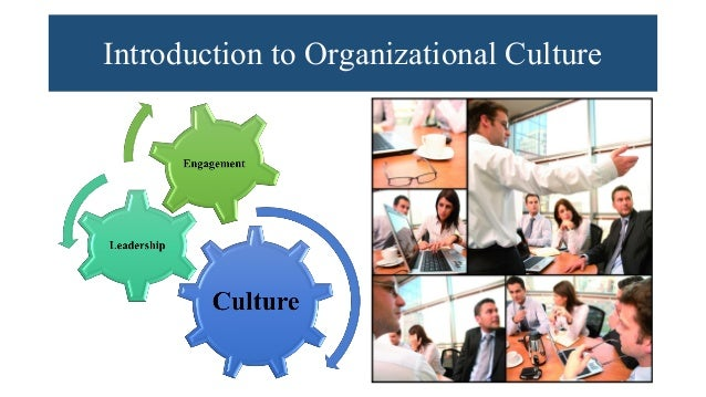 Introduction to Organizational Culture