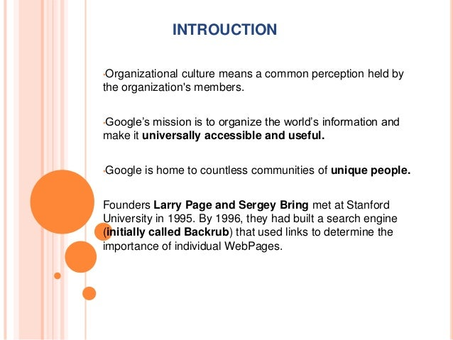 google organizational culture Panmore institute: google's organizational structure & organizational culture about the author heather skyler is a journalist and novelist who has written for wide variety of publications.