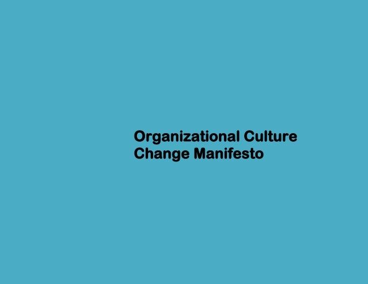 Organizational culture change manifestoOrganizational CultureChange Manifesto               Page 1