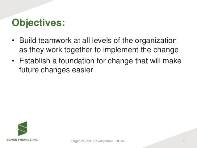 change management and organizational development Organizational change management is central to the deployment of any transformation initiative our approach is designed to ensure that people understand the need for change and have the right capabilities and motivation to change.