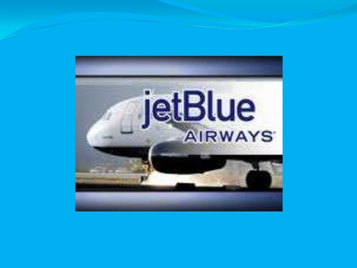 """MOTTO : """"TO BRING HUMANITY             BACK TO AIR TRAVEL"""" JetBlue was incorporated in Delaware  (August 1998) Founded b..."""