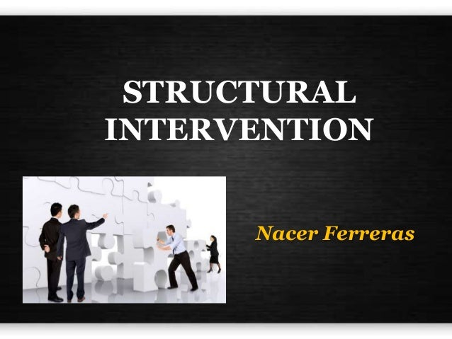 techno structural interventions • techno-structural interventions are those change programs focusing on the technology and/or structure of the organization • focuses on • global competition • technological changes • environmental changes • flexible design oriented • highly adaptable organizational development 3.