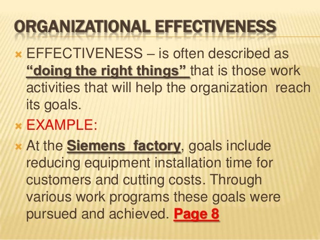 "ORGANIZATIONAL EFFECTIVENESS EFFECTIVENESS – is often described as""doing the right things"" that is those workactivities t..."