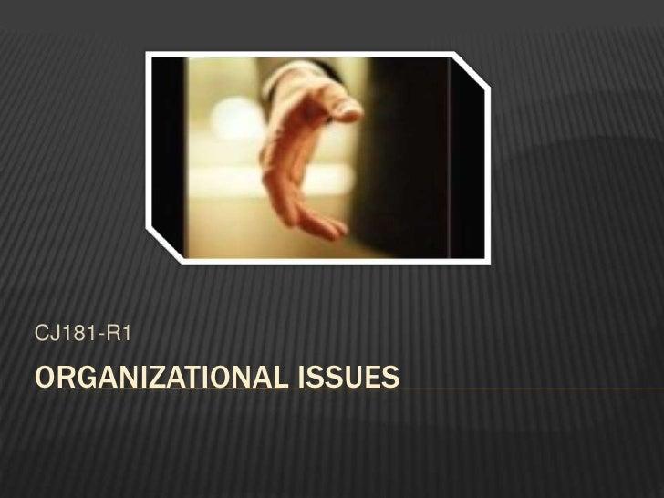 Organizational Issues<br />CJ181-R1<br />