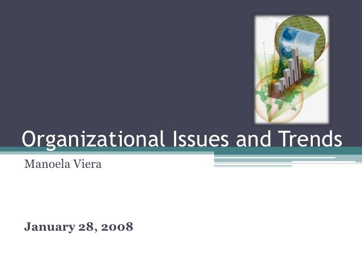 organizational behavior trends Organizational behavior trends introduction organizational success calls for integrity and the ability to make the right decisions at the right time, and this is what defines organizational or corporate culture.