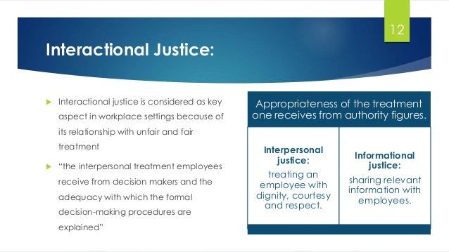 interactional justice in relation to turnover Free online library: organizational justice, counterproductive work behavior and turnover intentions relation: mediation by dehumanization and moderation by gender.