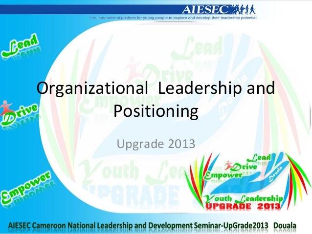Organizational Leadership andPositioningUpgrade 2013