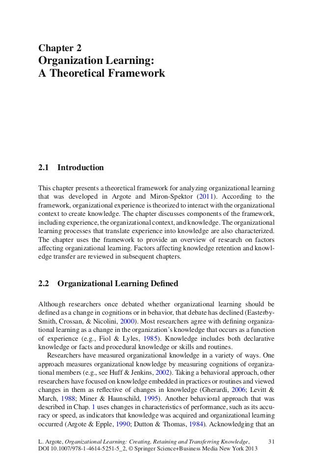 31L. Argote, Organizational Learning: Creating, Retaining and Transferring Knowledge,DOI 10.1007/978-1-4614-5251-5_2, © Sp...