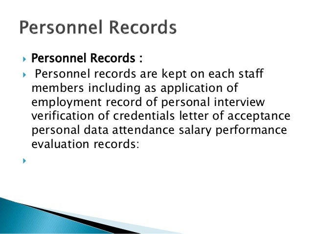  Personnel Records :  Personnel records are kept on each staff members including as application of employment record of ...