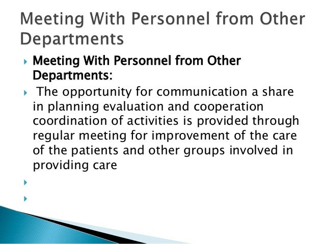  Meeting With Personnel from Other Departments:  The opportunity for communication a share in planning evaluation and co...
