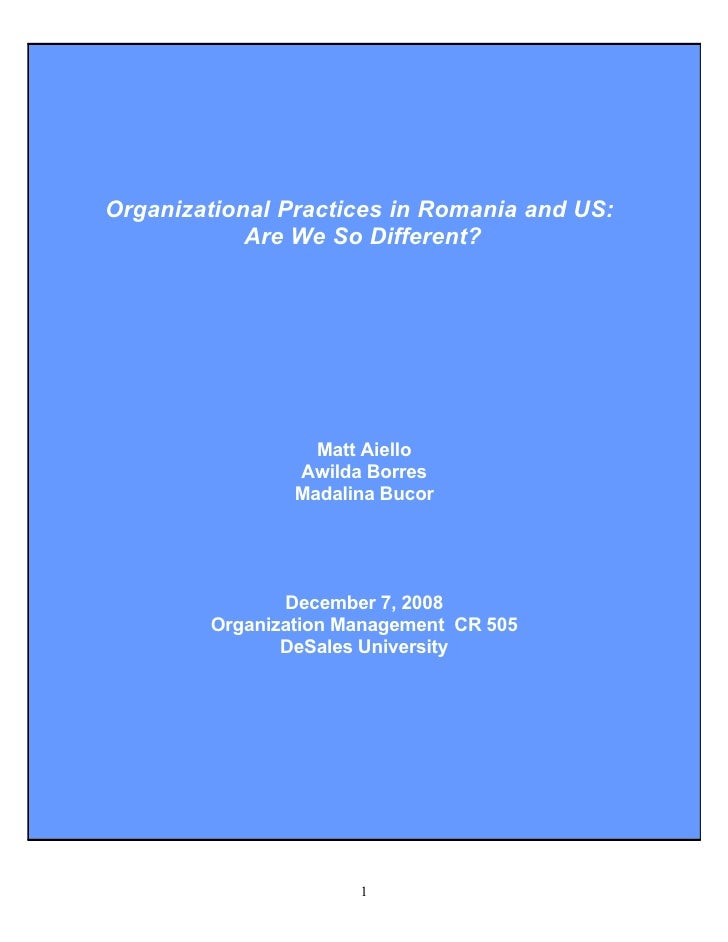 Organizational Practices in Romania and US: Are We So Different?     Organizational Practices in Romania and US:          ...