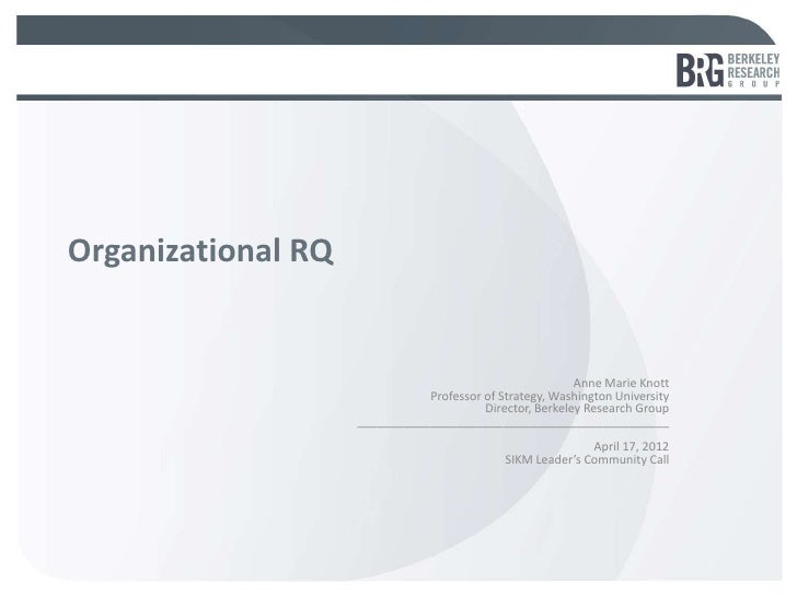 Organizational RQ                                                          Anne Marie Knott                               ...