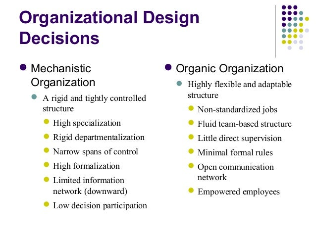 mechanistic versus organic organisational structures essay Organic company structure essay interaction of organizational members in an organic structure informal norms and values develop that.