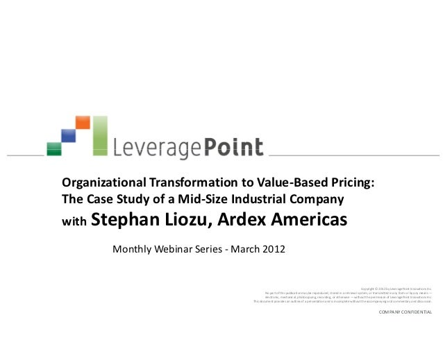 Organizational Transformation to Value-Based Pricing:The Case Study of a Mid-Size Industrial Companywith Stephan      Lioz...