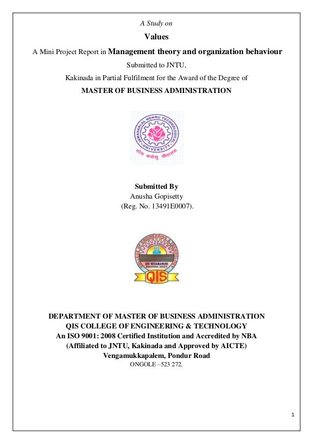 1 A Study on Values A Mini Project Report in Management theory and organization behaviour Submitted to JNTU, Kakinada in P...