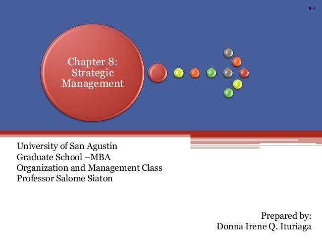 8–1  Chapter 8: Strategic Management  University of San Agustin Graduate School –MBA Organization and Management Class Pro...