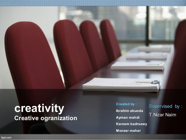 creativity                        Created by :                                          Supervised by :                   ...