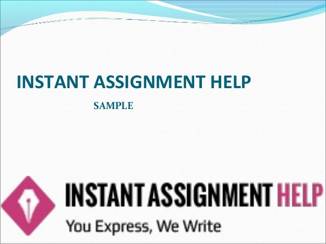 INSTANT ASSIGNMENT HELP SAMPLE