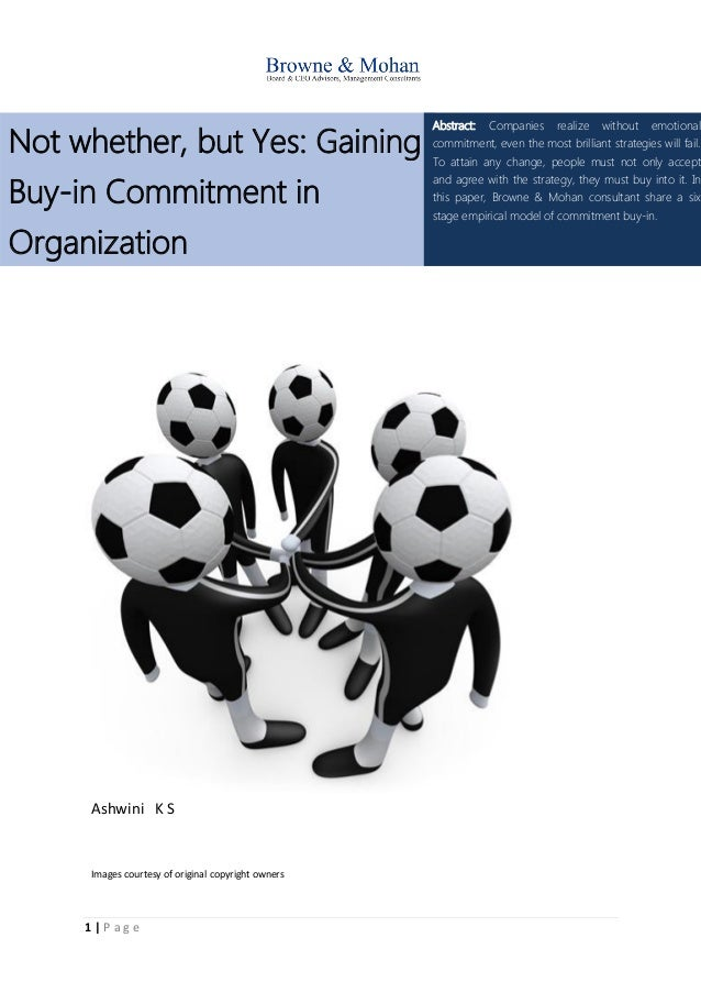 1 | P a g e Not whether, but Yes: Gaining Buy-in Commitment in Organization Abstract: Companies realize without emotional ...