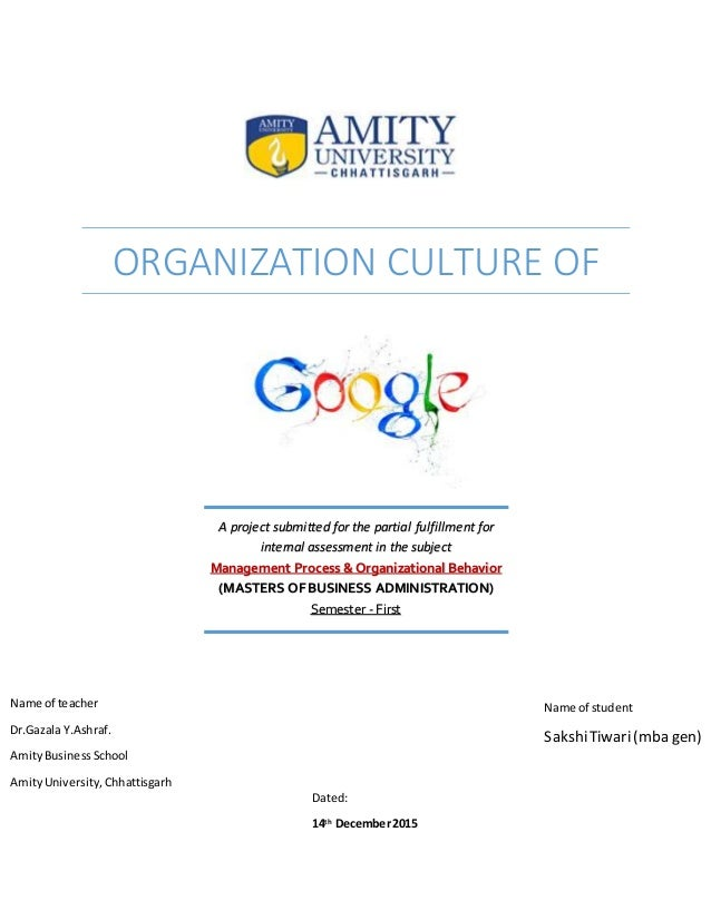 googles organizational culture The layers of organizational culture are very apparent within google according to google's co-founder larry paige, we don't just want you to have a great job.