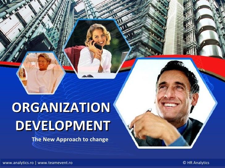 ORGANIZATION  DEVELOPMENT The New Approach to change