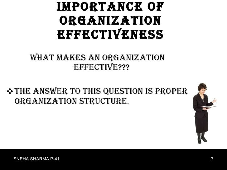 the importance of organization in a Advertisements: some of the importance/significance of organizing an organization are as follows: 1 benefits in specialisation: in organising every individual is assigned a part of total work and not the whole task.