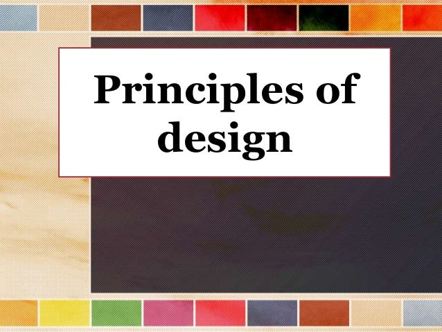 Principles Of Design : Organization in the visual arts and principles of design