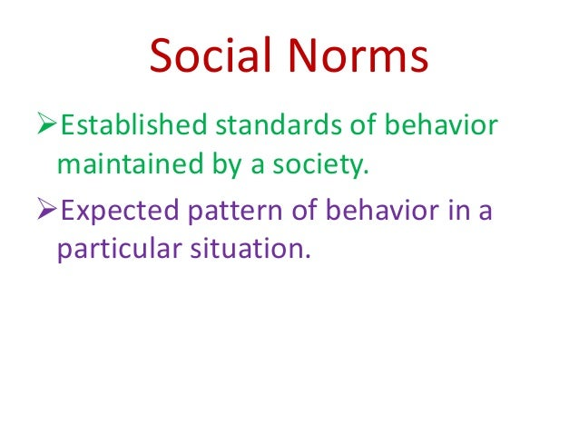 a description of a norm as an established patterns of a particular society The changing nature of work and society,  different patterns of behaviour are observed and categorised as  leadership style to fit the particular circumstances.