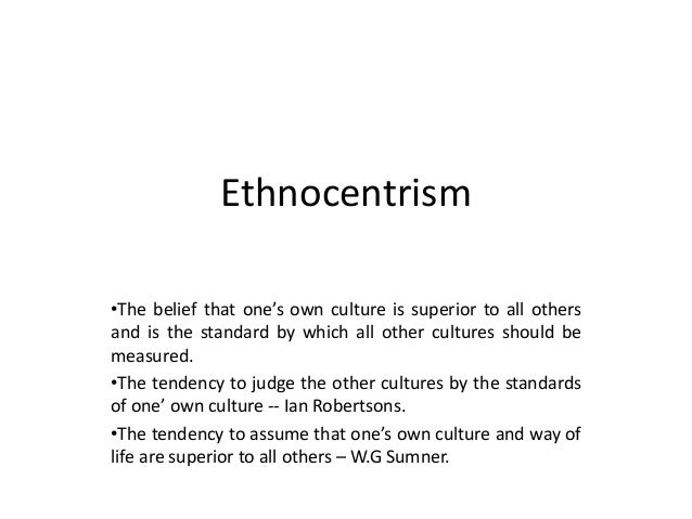 merits and demerits of ethnocentrism Advantages and disadvantages of ethnocentrism an ethnocentric attitude may  be advantageous for certain groups, may be having.