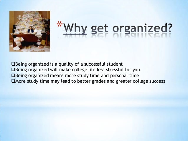 why you should get organised essay