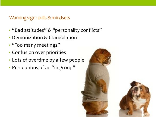 """ORGANIZATIONSTRUCTURES  •""""Bad attitudes"""" & """"personality conflicts""""  •Demonization & triangulation  •""""Too many meetings""""  •..."""