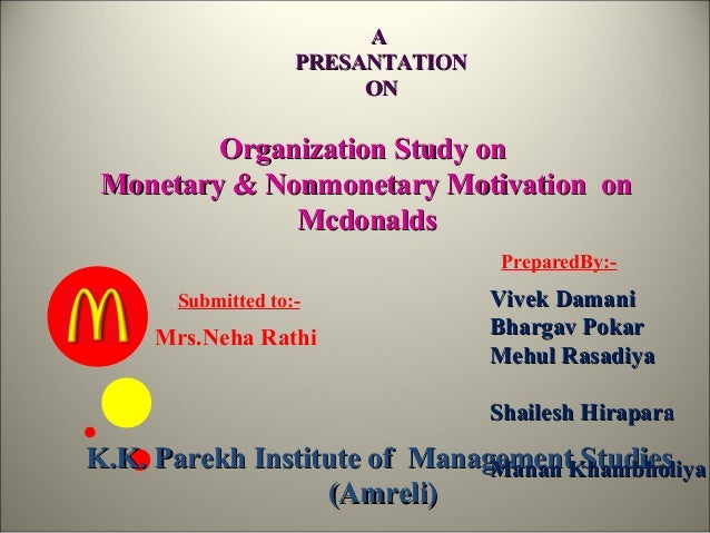 A                   PRESANTATION                        ON         Organization Study on Monetary & Nonmonetary Motivation...