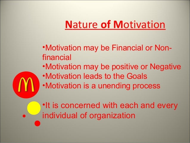 mcdonalds and motivation Definitions of motivation: there are many ways in which motivation can be defined generally speaking, motivation comprises an individual's effort, persistence and the direction of that effort.