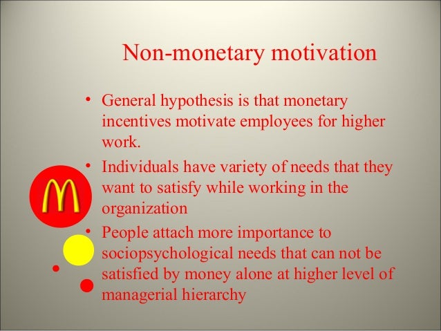 non monetary incentives in the workplace By offering monetary and non-monetary rewards to to determine the effects of monetary and non-monetary rewards on non-monetary incentives bring a higher.