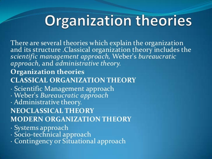 organisational theory The main types of organizational behavior theory are classic organizational behavior theory, systems organizational behavior.