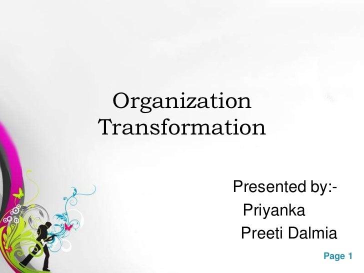 OrganizationTransformation                        Presented by:-                         Priyanka                         ...