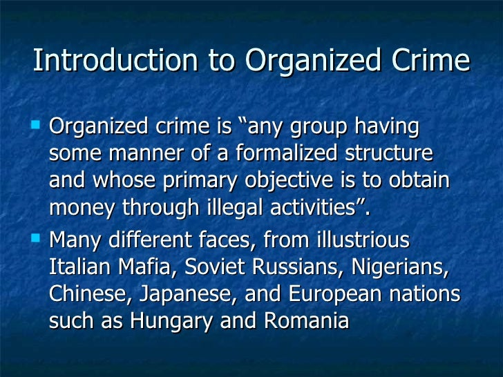 organized crime thesis statement This thesis is an examination of the policy process employed in the introduction  of organised crime to the irish statute book part 7 of the criminal justice act.