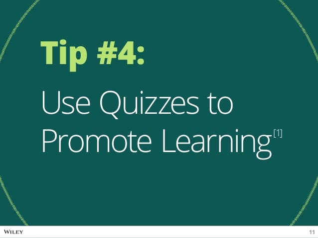 Tip #4: Use Quizzes to Promote Learning[1] 11
